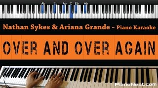 Nathan Sykes ft. Ariana Grande - Over And Over Again - Piano Karaoke / Sing Along /Cover with Lyrics