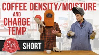 Educational Short: Coffee Density/Moisture and Charge Temp