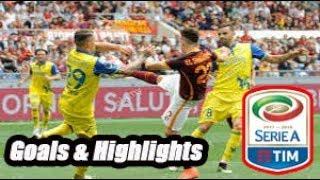 Roma vs Chievo - Goals & Highlights Calcio Série A