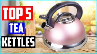 Best Tea Kettles 2020 - Top 5 Best Tea Kettles Review