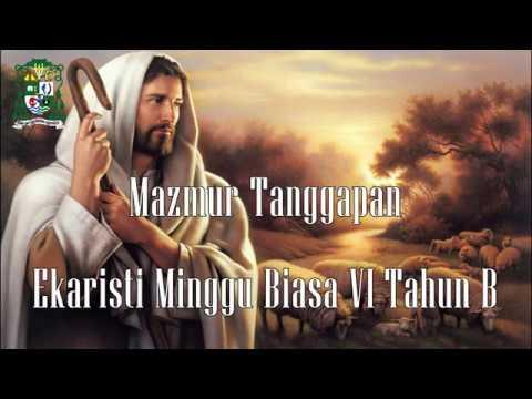 Mazmur Tanggapan Ekaristi Minggu Biasa VI B