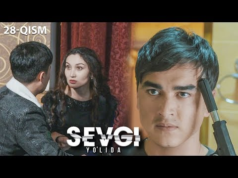 Sevgi Yo'lida (o'zbek Serial) | Севги йўлида (узбек сериал) 28-qism