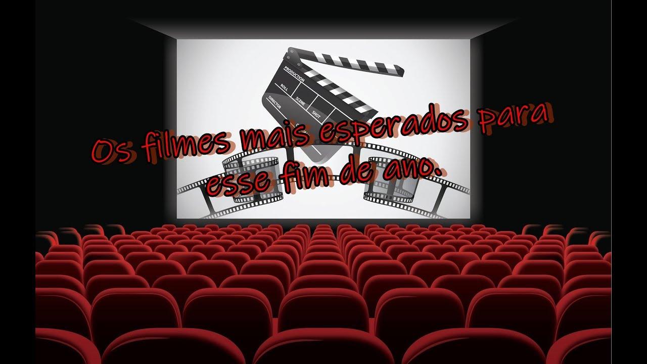 Os filmes mais esperados para esse fim de ano.