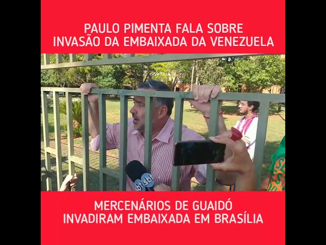 Urgente - Paulo Pimenta na Embaixada