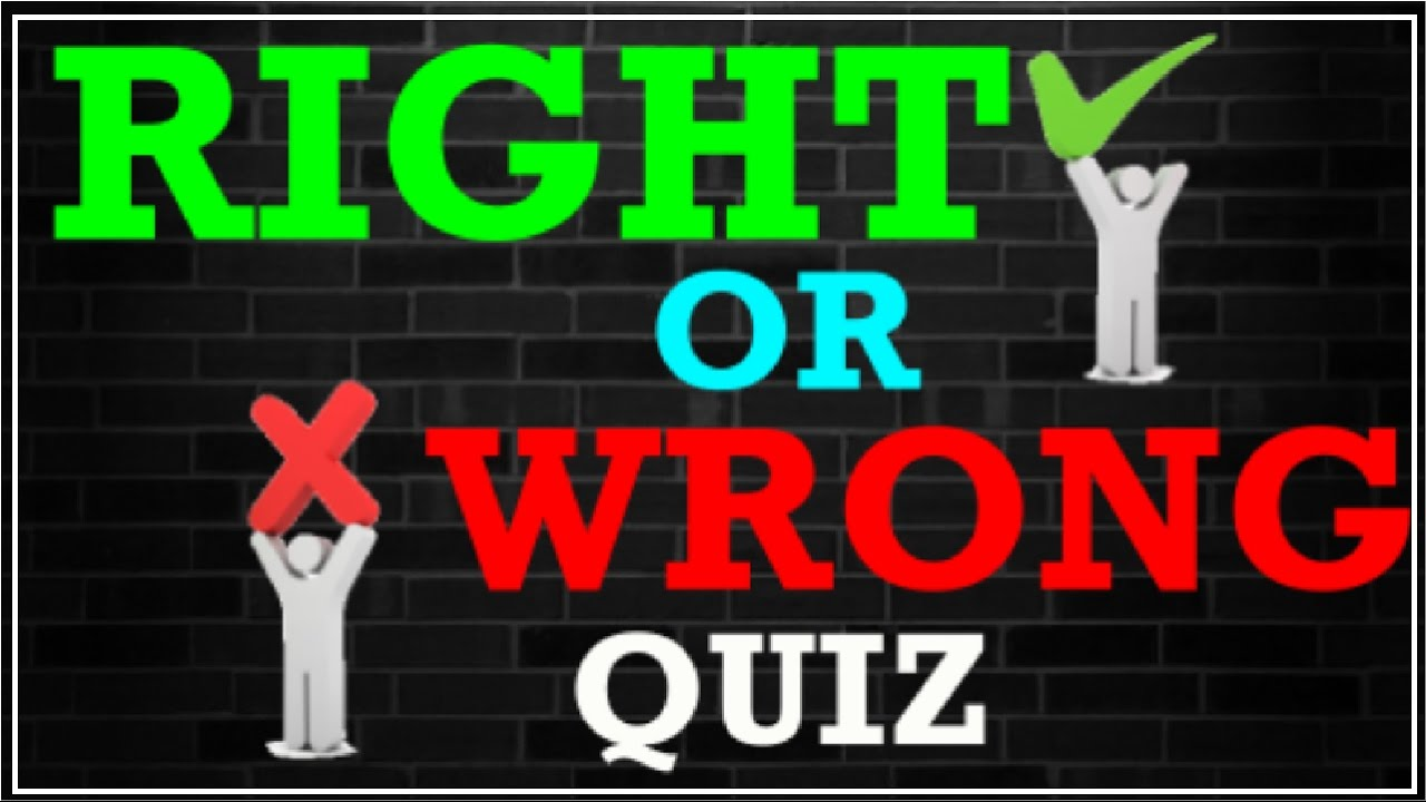 Right Or Wrong Quiz | INTERESTING FACTS