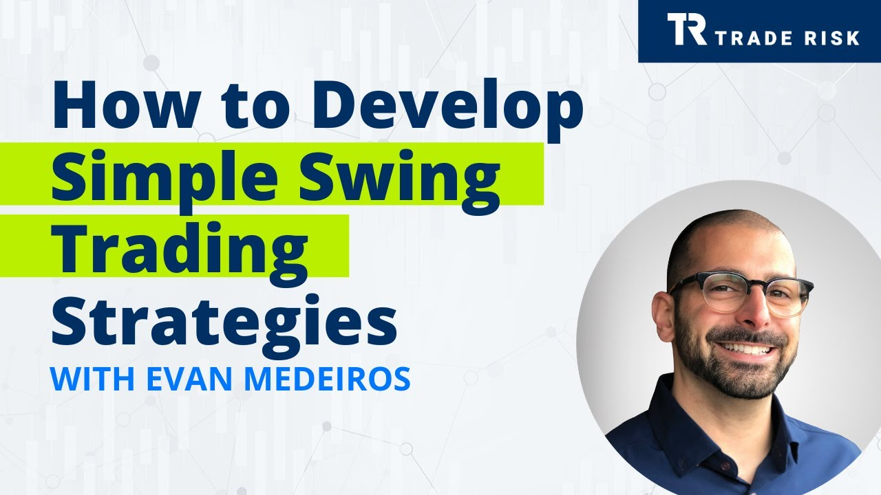 How to Develop Simple Swing Trading Strategies