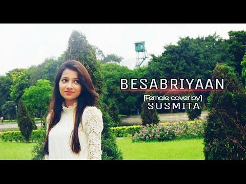 Besabriyaan (female Cover) | Susmita Dey | M. S. DHONI - THE UNTOLD STORY | Armaan Malik