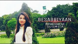 Besabriyaan (female cover) | Susmita Dey | M. S. DHONI - THE UNTOLD STORY | Armaan Malik