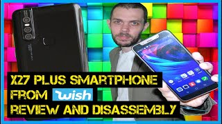 A Smartphone From Wish!   X27 Plus Unboxing and Review