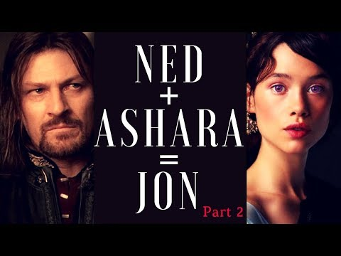 Game of Thrones|Ned and Ashara=Jon|New and Improved Edition