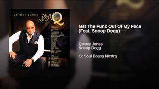 Play Get The Funk Out Of My Face (Feat. Snoop Dogg)