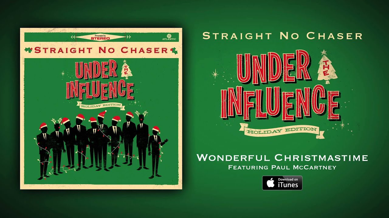Straight No Chaser - Wonderful Christmastime (feat. Paul McCartney ...