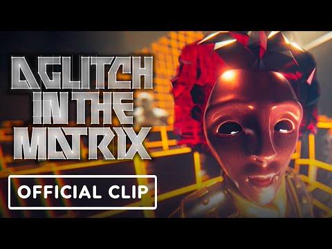 A Glitch in The Matrix - Exclusive Official Clip