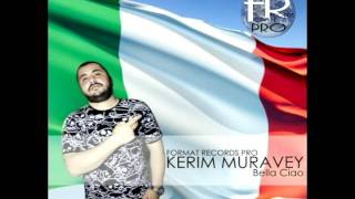 DJ KERIM MURAVEY-Bella Ciao (cover Yves Montand) (Format Records pro)