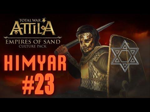 HIMYAR CAMPAIGN - Total War Attila - Empire of Sands #23