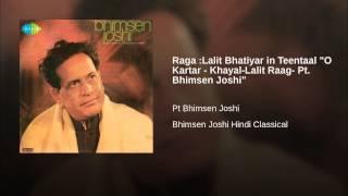 "Raga :Lalit Bhatiyar in Teentaal ""O Kartar - Khayal-Lalit Raag- Pt. Bhimsen Joshi"""