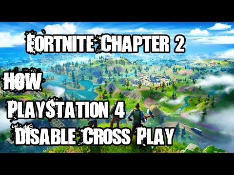 How To Disable Cross Play Fortnite Chapter 2 PlayStation 4 PS4