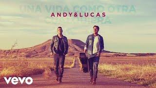 Andy & Lucas - Una Vida Como Otra Cualquiera (Audio)