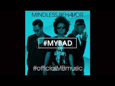 Mindless Behavior - #MyBad (Full Song)
