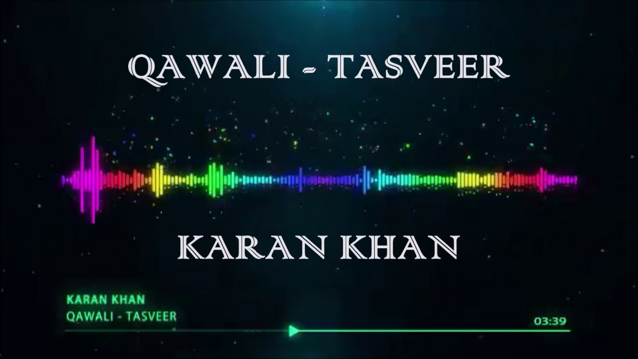 Karan Khan - Qawali (Official) - Tasveer