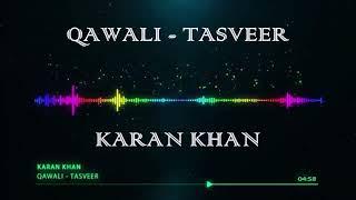 Karan Khan - Qawali  - Tasveer