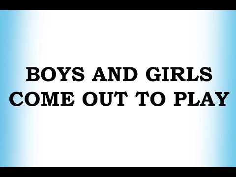 Boys and Girls Come Out to Play