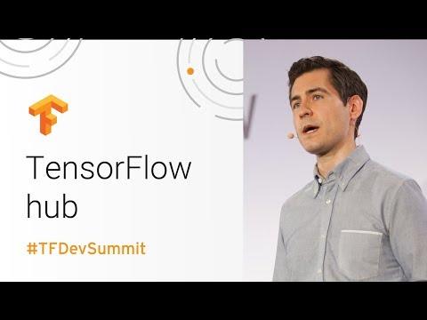 TensorFlow Hub (TensorFlow Dev Summit 2018)
