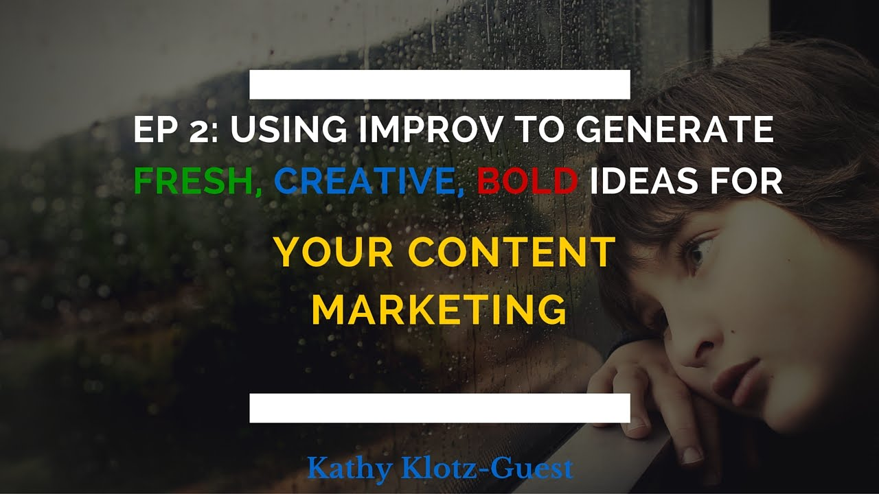 Improv & Innovation Cafe': How Improv Can Generate Content Marketing Ideas  Part 2