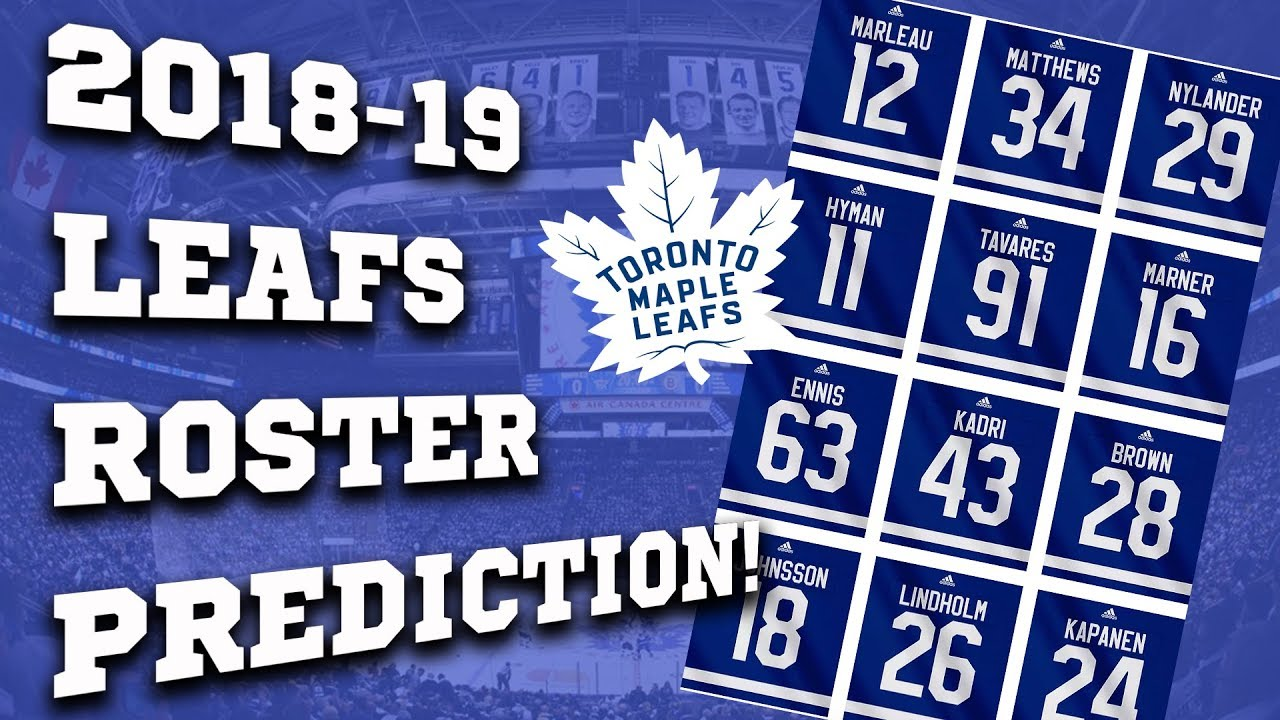 e9a505337 Toronto Maple Leafs Roster Prediction 2018-19! - YouTube
