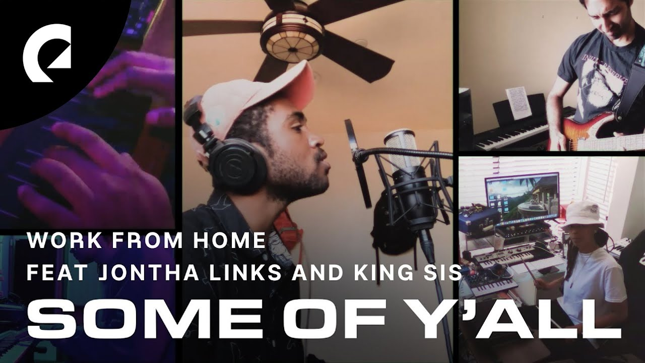 Work From Home feat. Jontha Links, King Sis - Some of Y'all (Multi-Screen Live Performance)