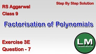 Factorisation Of Polynomials | Class 9 Exercise 3E Question 7 | RS Aggarwal |Learn Maths