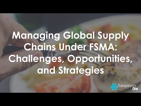 GFSC 2017: Managing Global Supply Chains Under FSMA (full recording)