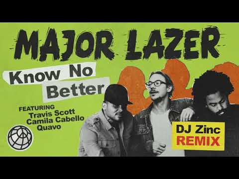 Major Lazer  Know No Better feat Travis Scott, Camila Cabello & Quavo DJ Zinc Remix