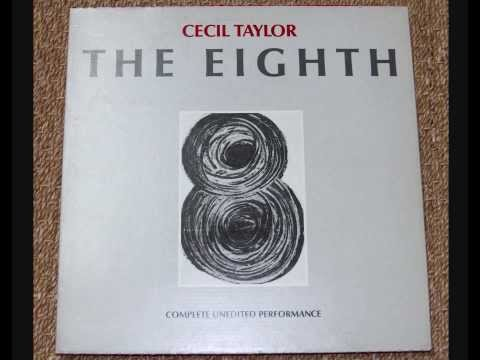 Cecil Taylor - The Eighth Complete Unedited Performance 2/4