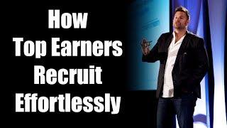 How Top Earners Recruit Effortlessly