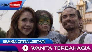 Video Bunga Citra Lestari - Wanita Terbahagia | Official Video download MP3, 3GP, MP4, WEBM, AVI, FLV November 2017