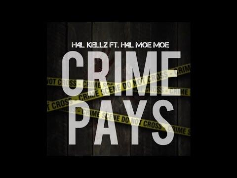 H4L Kellz – Crime Pays (Feat. H4L Moe Moe)