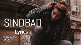 MARWAN PABLO ¦ SINdBAD Lyrics Video ¦ مروان بابلو Lyrics