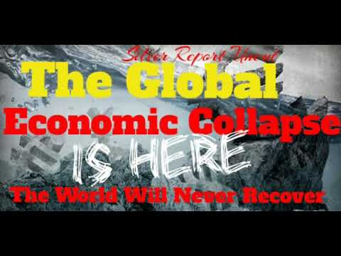 The Global Economic Collapse Is Here! The World Will Never Recover