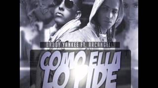 Daddy Yankee Ft. Arcangel - Como Ella Lo Pide (Prod By. Dj Ponce Dj Ricky Dj Leizer)