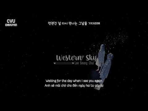 [Vietsub + Engsub + Hangul] Lee Seung Chul (이승철) - Western Sky (서쪽하늘)