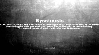 Medical vocabulary: What does Byssinosis mean