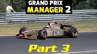 Grand Prix Manager 2: Jordan Career Mode - Part 3 -
