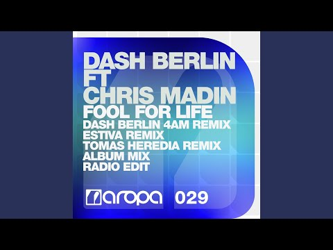 Fool For Life (Dash Berlin 4AM Remix)