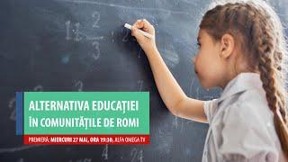 Alternativa educației în comunitățile de romi - DOC SPECIAL Speranță pentru România