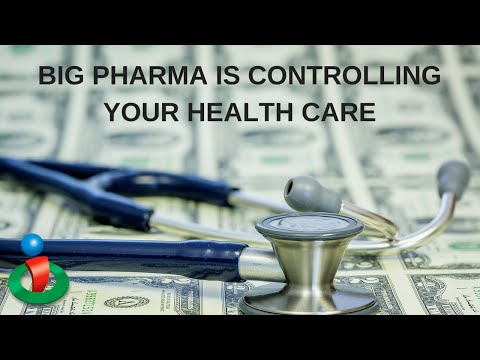 How Big Pharma is Controlling Your Health Care