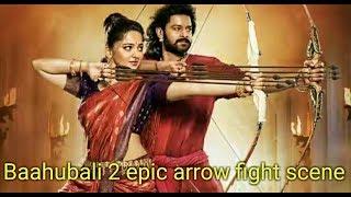 Baahubali 2: The conclusion- Arrow scene full hd, Prabhas and anushkha 3 arrows archery scene