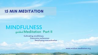 Establish Continuous Mindfulness |  How to be mindful of restlessness |  15 Minute Guided Meditation