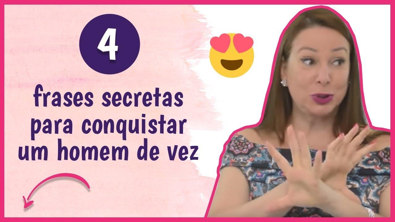 4 Frases Secretas Para Conquistar Um Homem De Vez Youtube