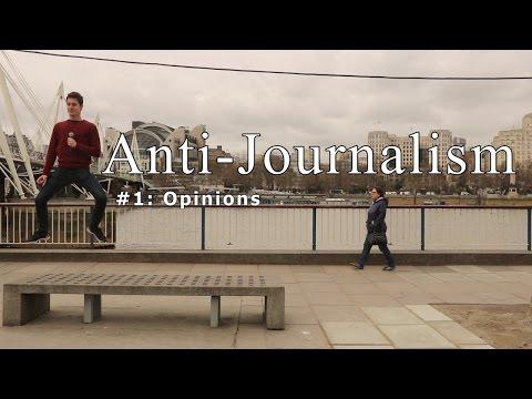 Anti-Journalism: Opinions